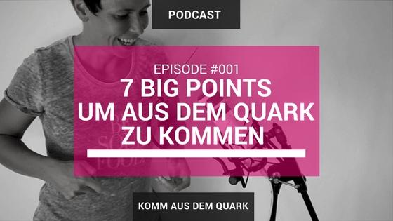 7 Big Points um aus dem Quark zu kommen