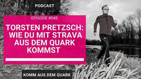 Torsten Pretzsch: Wie du mit Strava aus dem Quark kommst