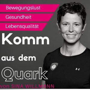 Komm aus dem Quark Podcast Sina Willmann