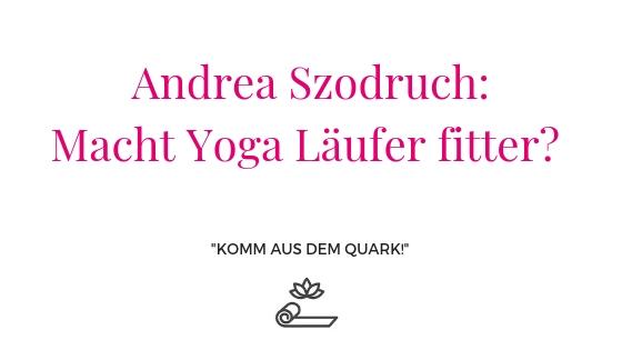 Andrea Szodruch: Wie Yoga Läufer fitter macht