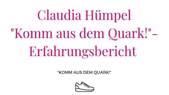 Komm aus dem Quark Claudia Hümpel