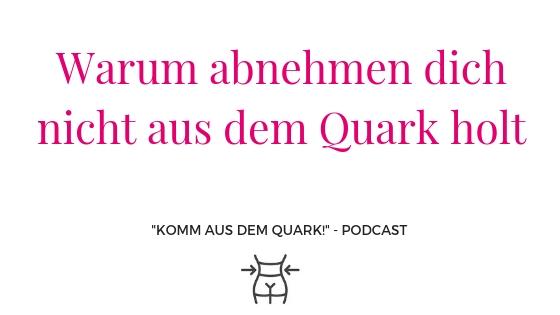 warum abnehmen dich nicht aus dem Quark holt