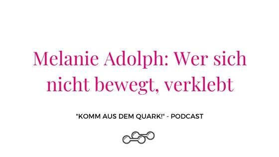 Melanie Adolph: Wer sich nicht bewegt, verklebt